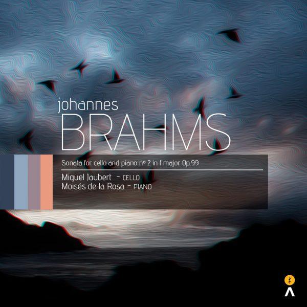 Anaga-Classics-Miguel-Jaubert-Moises-de-la-Rosa-Brahms-Sonata-for-Cello-and-Piano-No2-in-F-Major-Op99